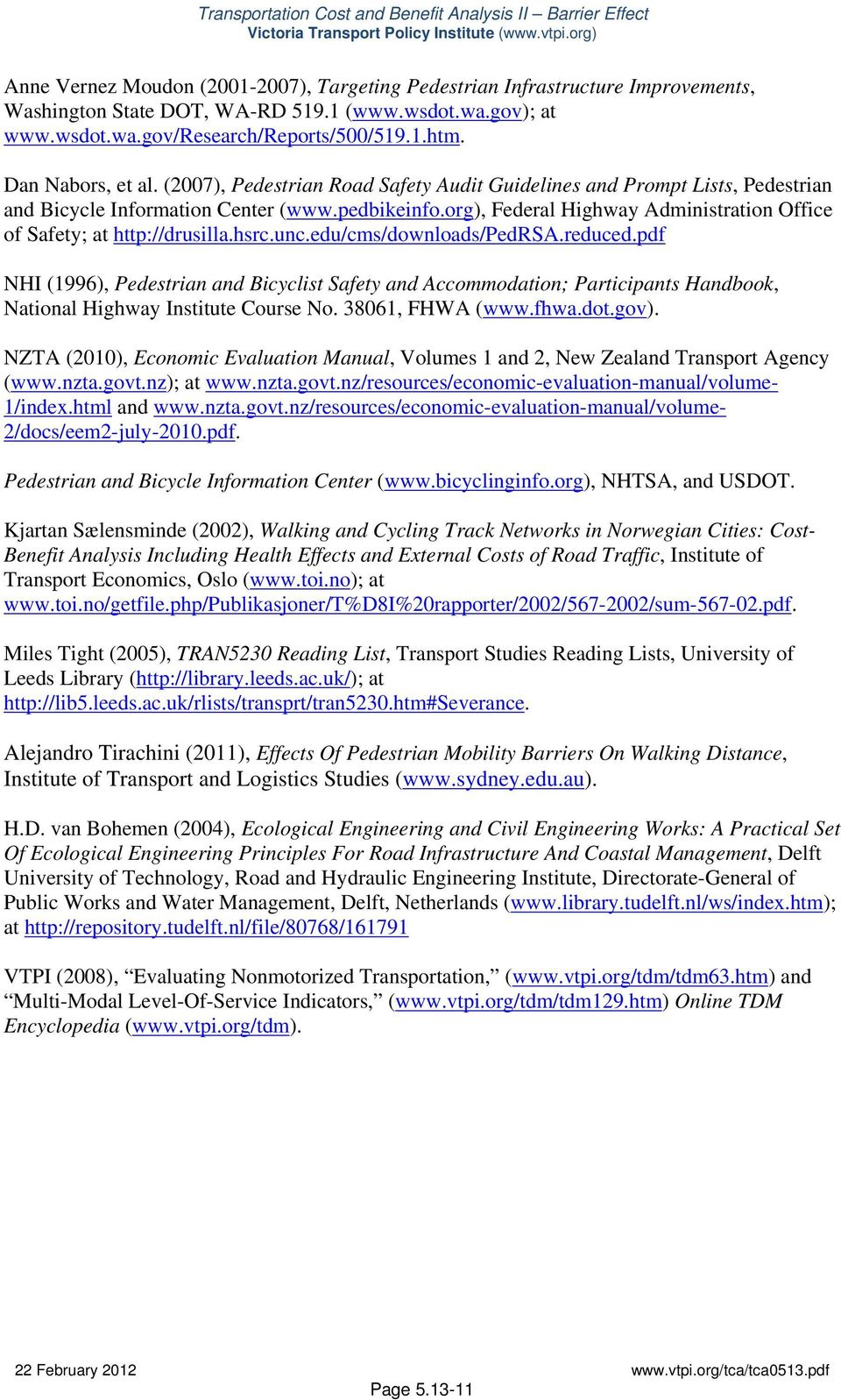 org), Federal Highway Administration Office of Safety; at http://drusilla.hsrc.unc.edu/cms/downloads/pedrsa.reduced.