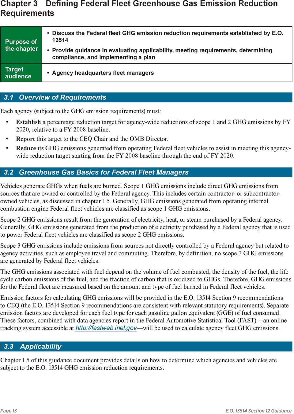 1 Overview of Requirements Each agency (subject to the GHG emission requirements) must: Establish a percentage reduction target for agency-wide reductions of scope 1 and 2 GHG emissions by FY 2020,