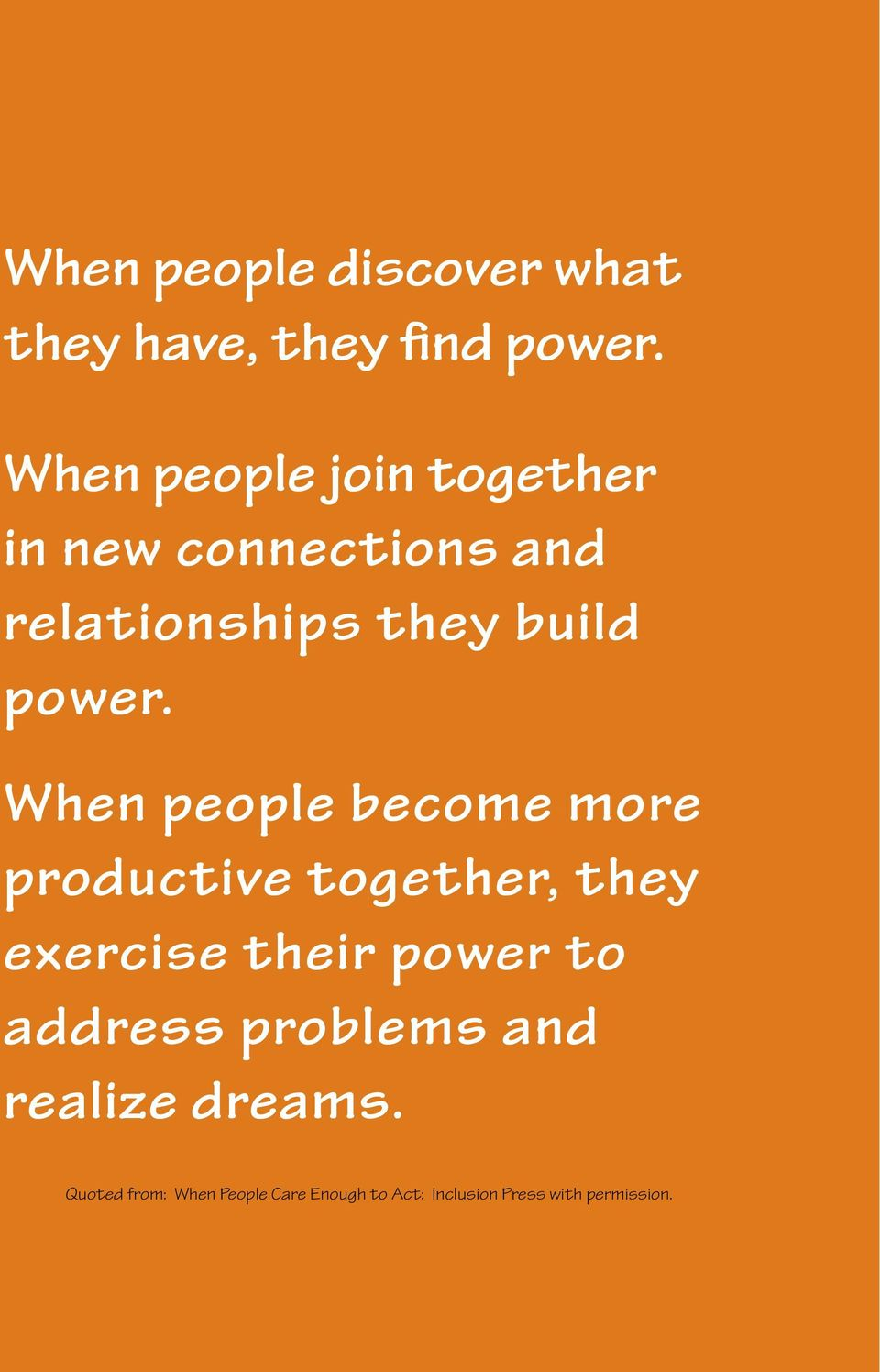 When people become more productive together, they exercise their power to address
