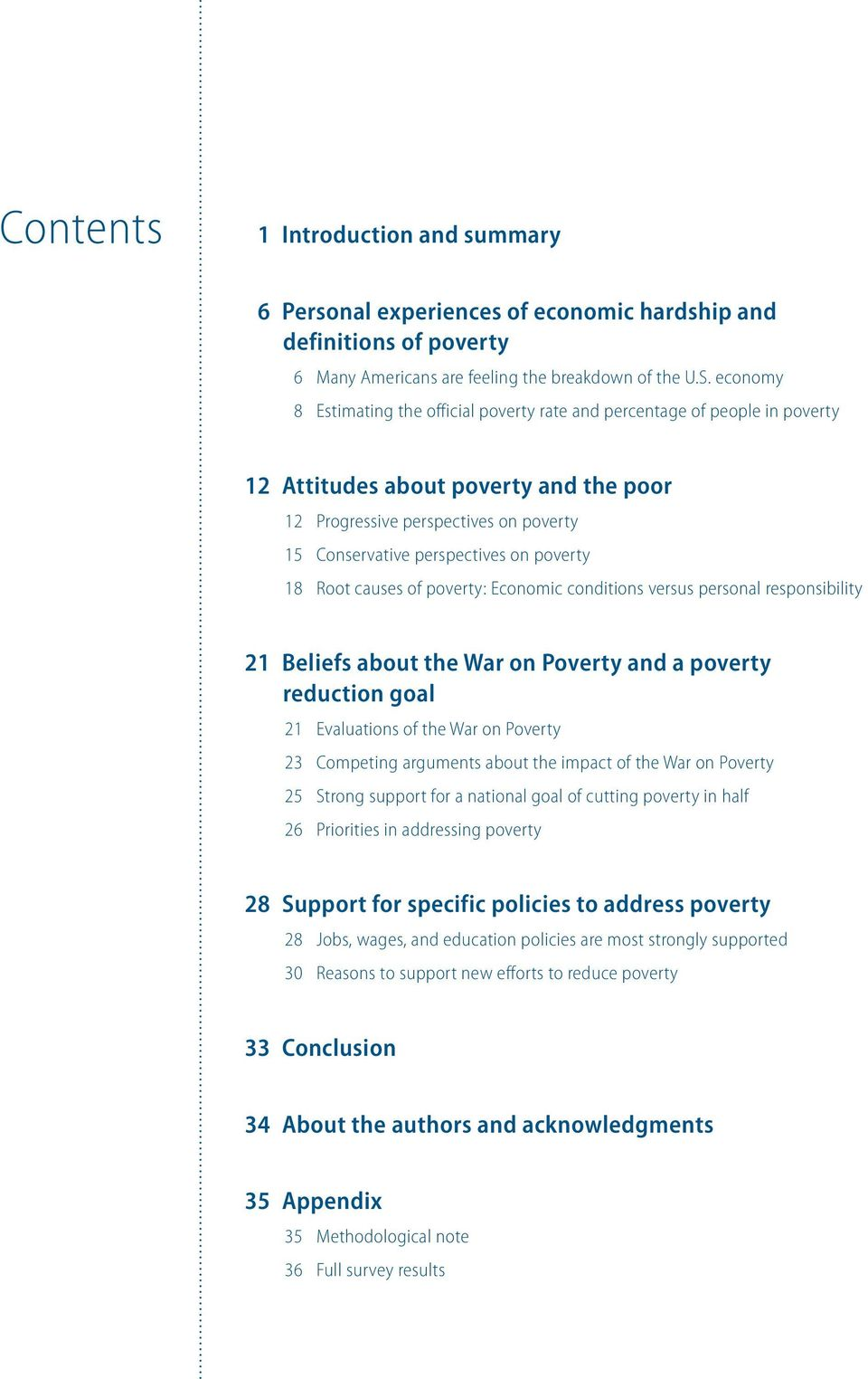 poverty 18 Root causes of poverty: Economic conditions versus personal responsibility 21 Beliefs about the War on Poverty and a poverty reduction goal 21 Evaluations of the War on Poverty 23