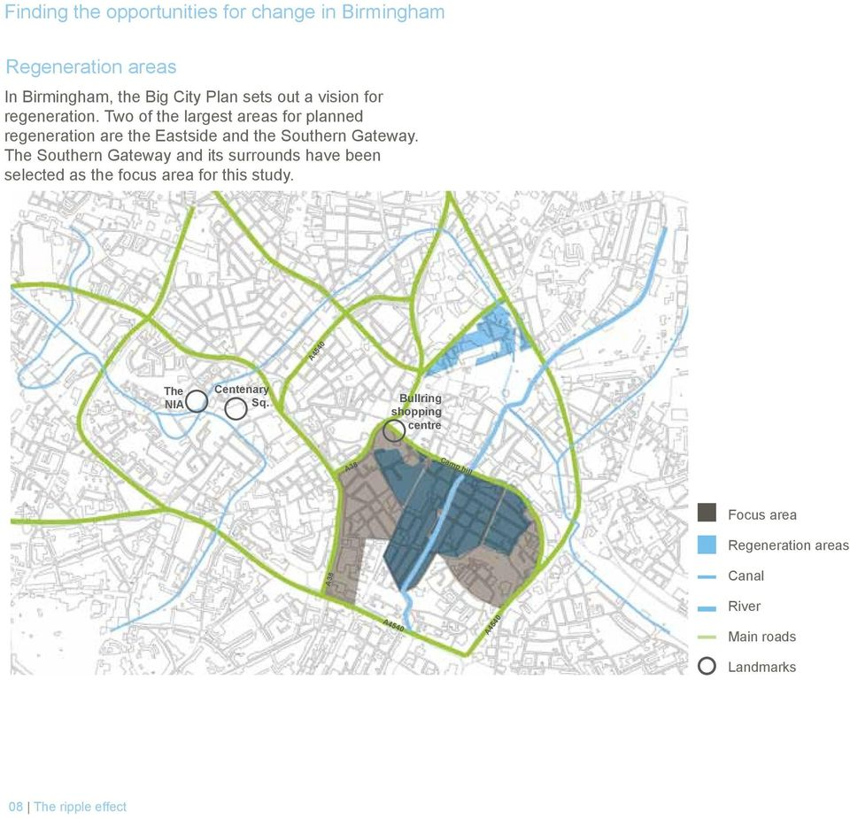 The Southern Gateway and its surrounds have been selected as the focus area for this study. A4540 The NIA Centenary Sq.