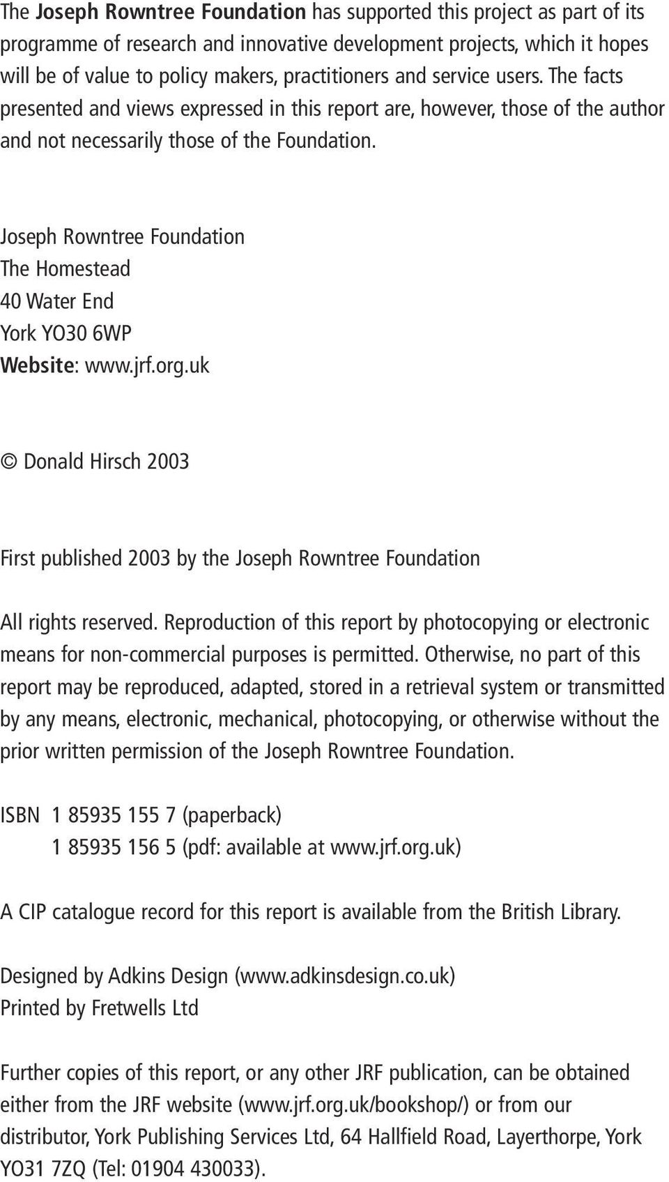Joseph Rowntree Foundation The Homestead 40 Water End York YO30 6WP Website: www.jrf.org.uk Donald Hirsch 2003 First published 2003 by the Joseph Rowntree Foundation All rights reserved.