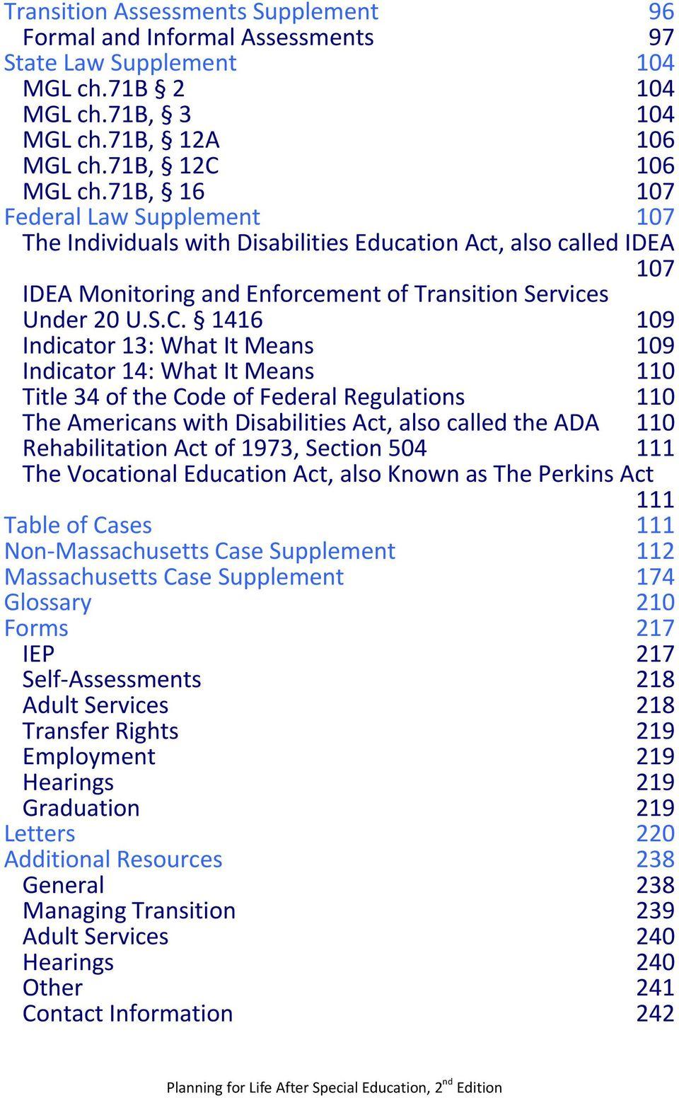 1416 109 Indicator 13: What It Means Indicator 14: What It Means 109 110 Title 34 of the Code of Federal Regulations 110 The Americans with Disabilities Act, also called the ADA Rehabilitation Act of