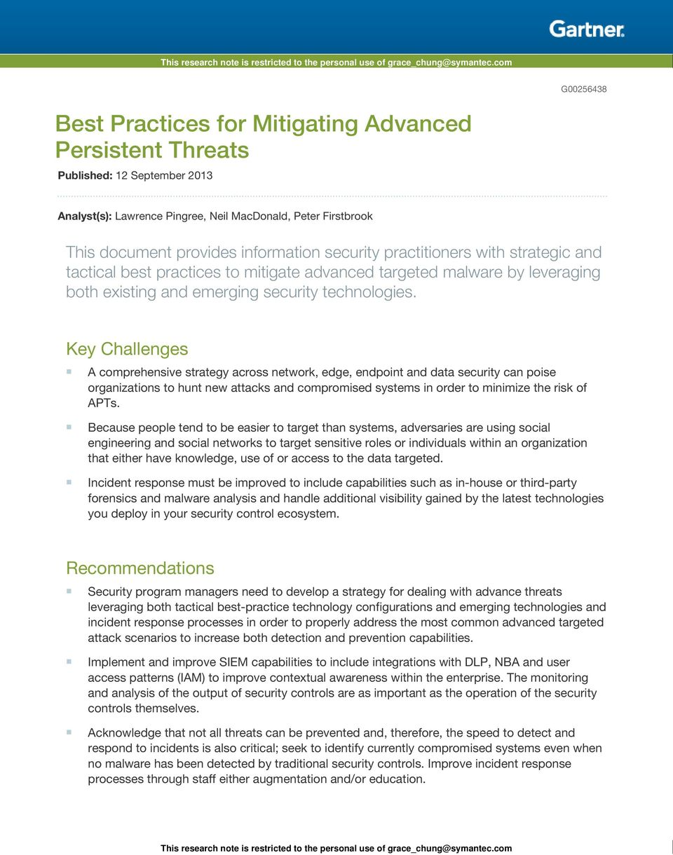 Key Challenges A comprehensive strategy across network, edge, endpoint and data security can poise organizations to hunt new attacks and compromised systems in order to minimize the risk of APTs.