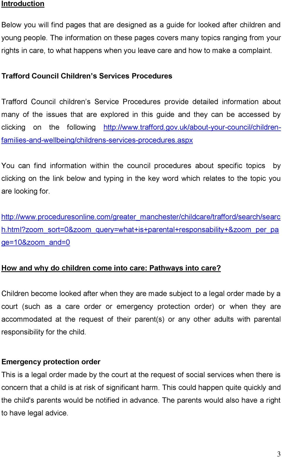 Trafford Council Children s Services Procedures Trafford Council children s Service Procedures provide detailed information about many of the issues that are explored in this guide and they can be