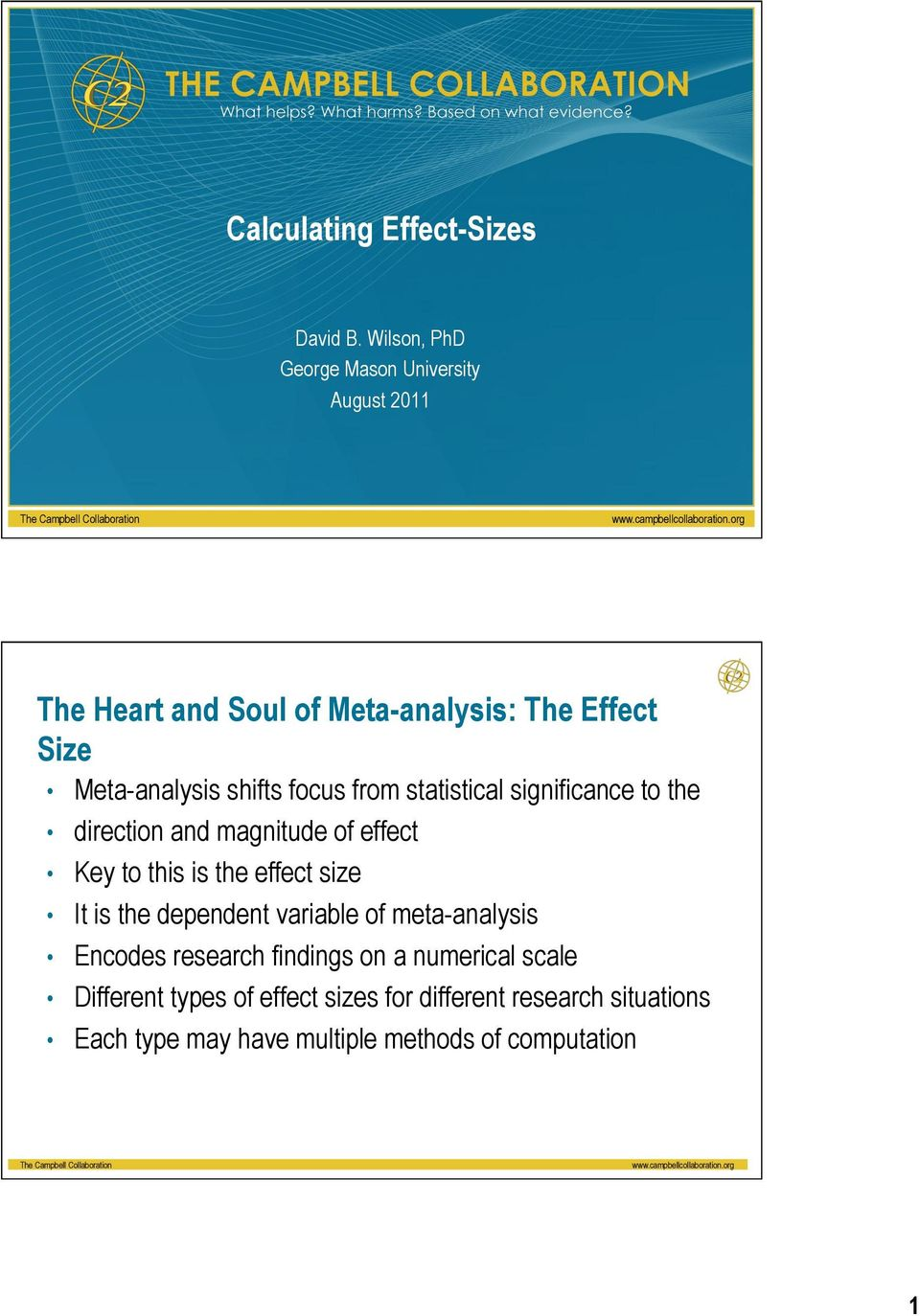 shifts focus from statistical significance to the direction and magnitude of effect Key to this is the effect size It