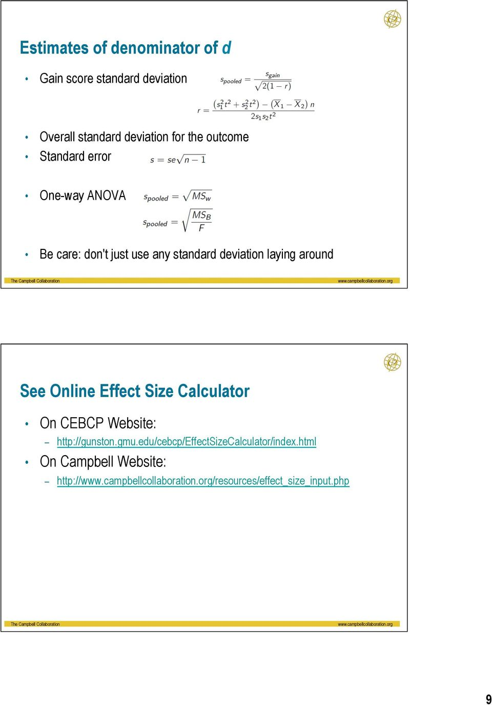 See Online Effect Size Calculator On CEBCP Website: http://gunston.gmu.