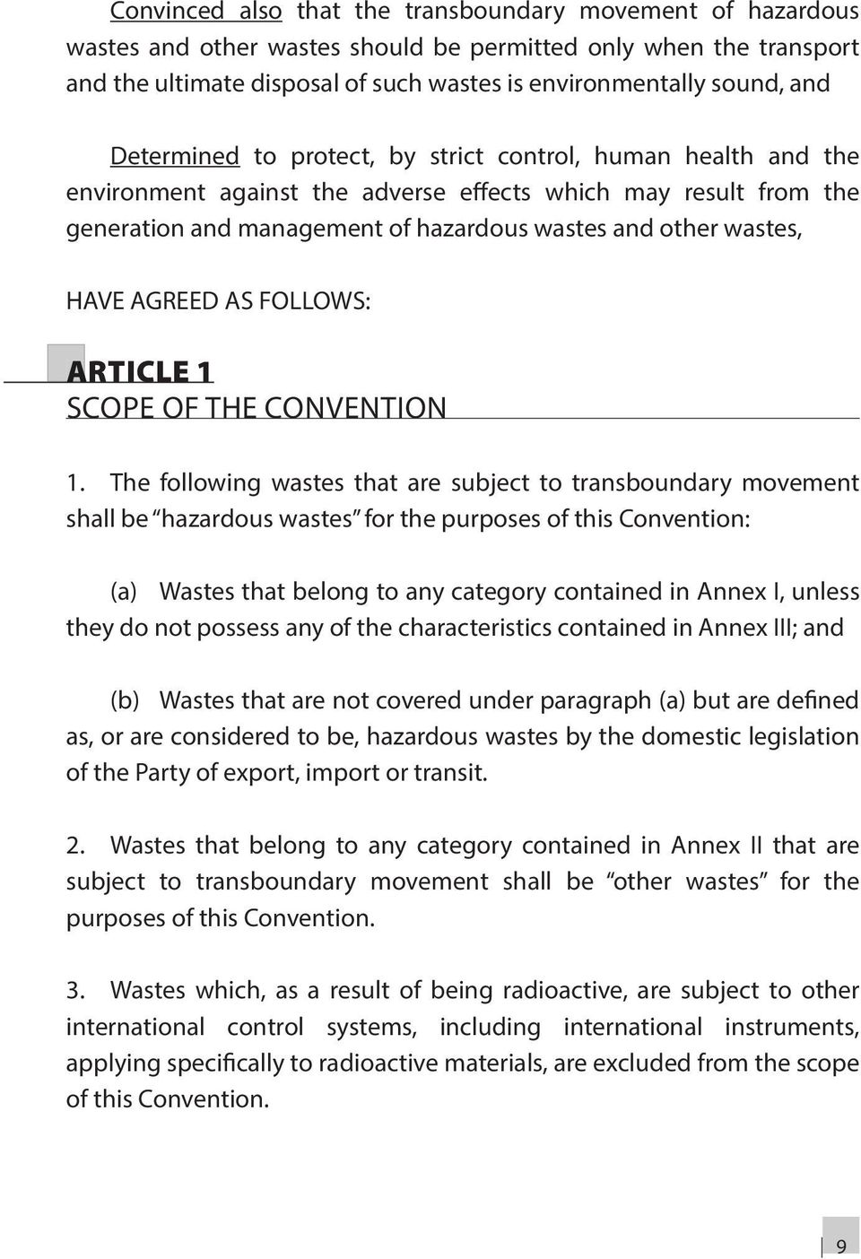 AGREED AS FOLLOWS: ARTICLE 1 SCOPE OF THE CONVENTION 1.