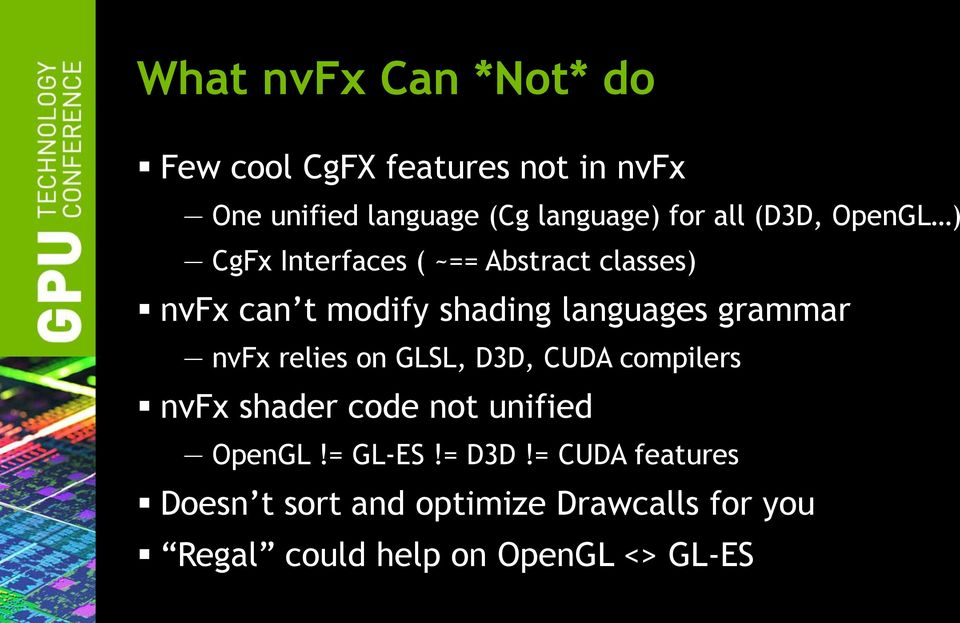 grammar nvfx relies on GLSL, D3D, CUDA compilers nvfx shader code not unified OpenGL!= GL-ES!