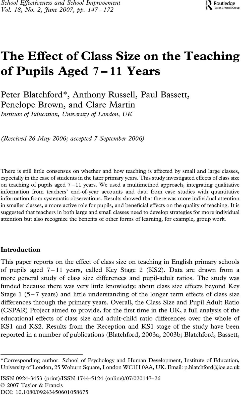 London, UK (Received 26 May 2006; accepted 7 September 2006) There is still little consensus on whether and how teaching is affected by small and large classes, especially in the case of students in