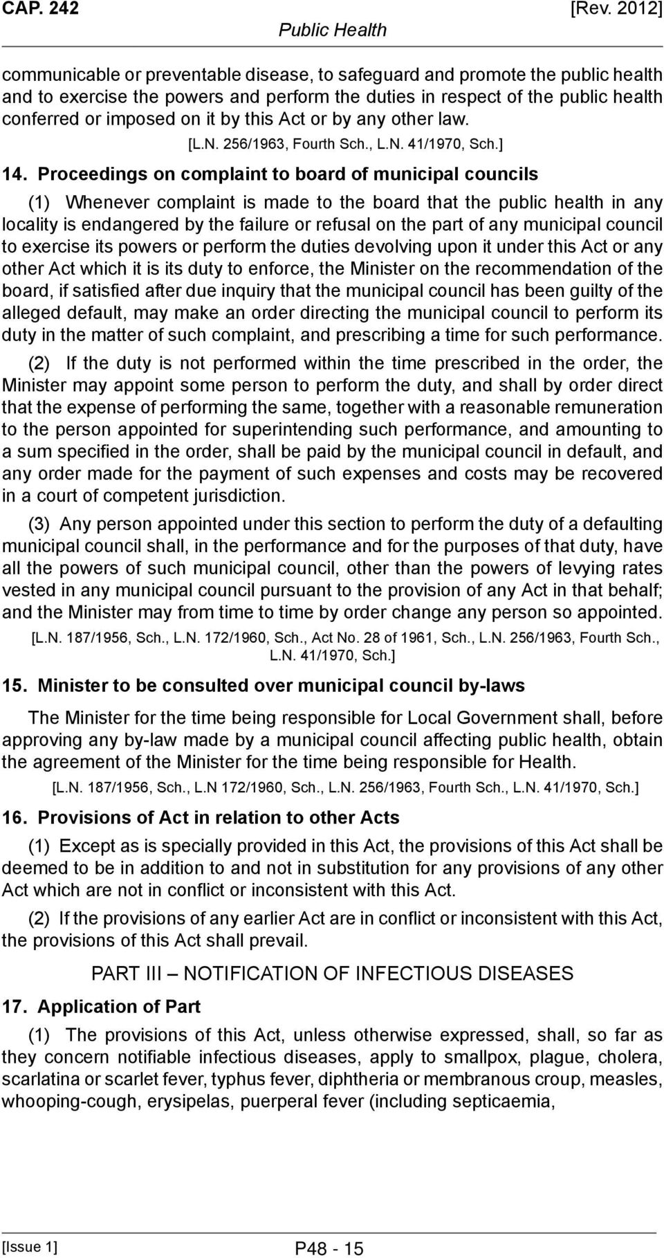 this Act or by any other law. [L.N. 256/1963, Fourth Sch., L.N. 41/1970, Sch.] 14.