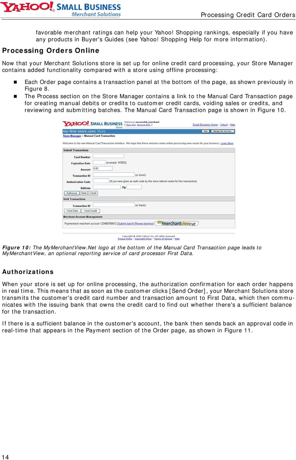 processing: Each Order page contains a transaction panel at the bottom of the page, as shown previously in Figure 8.