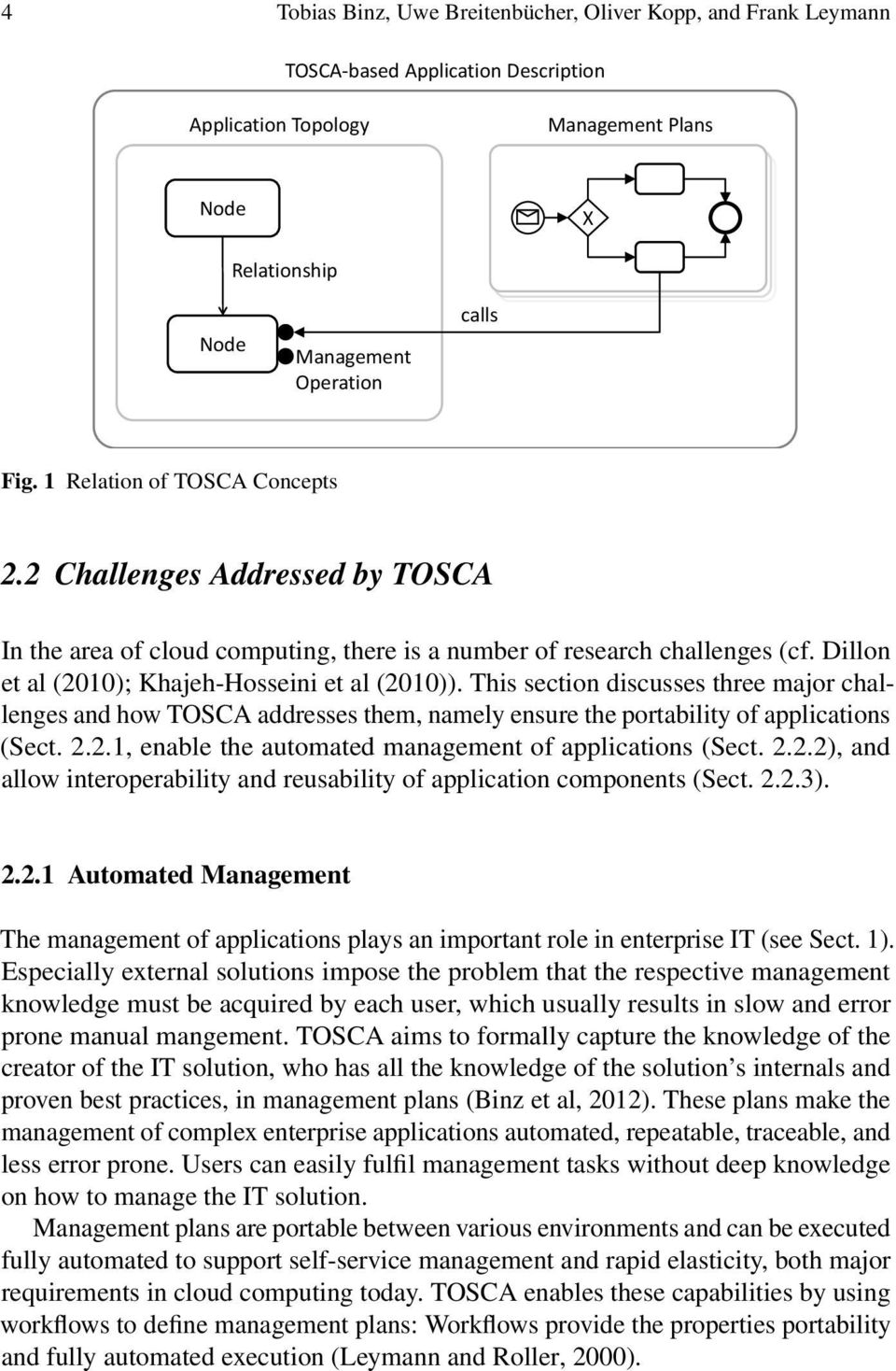 This section discusses three major challenges and how TOSCA addresses them, namely ensure the portability of applications (Sect. 2.