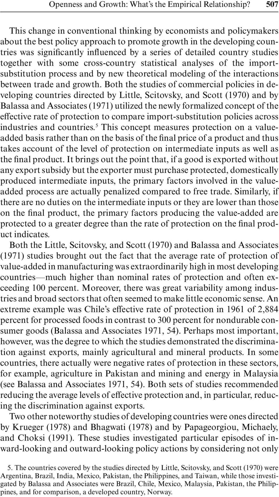 detailed country studies together with some cross-country statistical analyses of the importsubstitution process and by new theoretical modeling of the interactions between trade and growth.