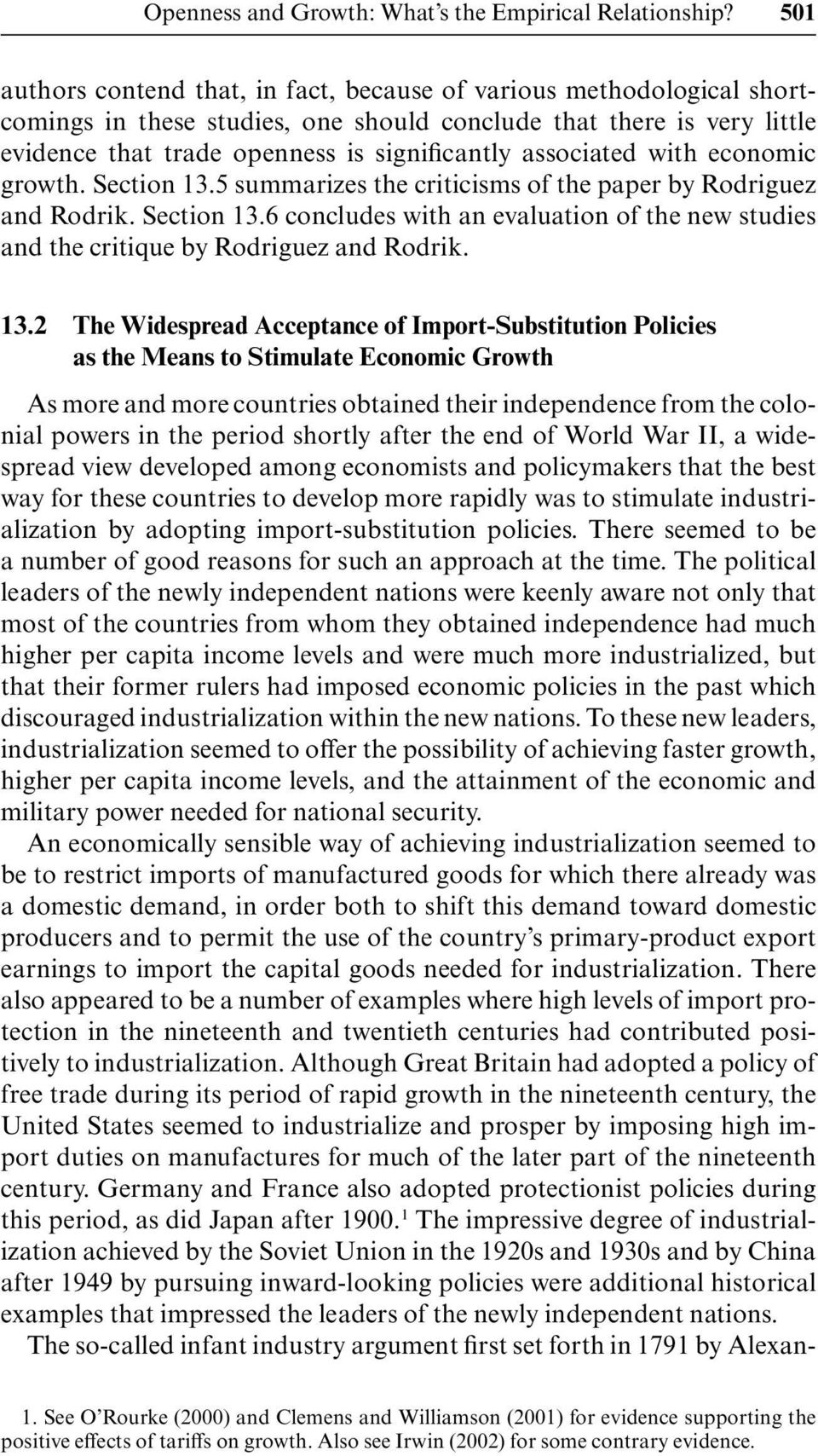 associated with economic growth. Section 13.5 summarizes the criticisms of the paper by Rodriguez and Rodrik. Section 13.6 concludes with an evaluation of the new studies and the critique by Rodriguez and Rodrik.