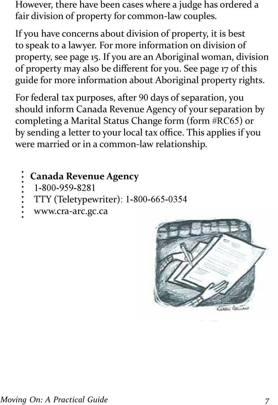 If you are an Aboriginal woman, division guide for more information about Aboriginal property rights.