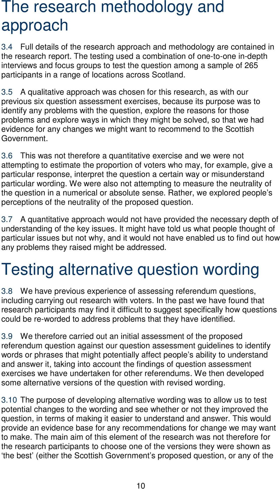 5 A qualitative approach was chosen for this research, as with our previous six question assessment exercises, because its purpose was to identify any problems with the question, explore the reasons