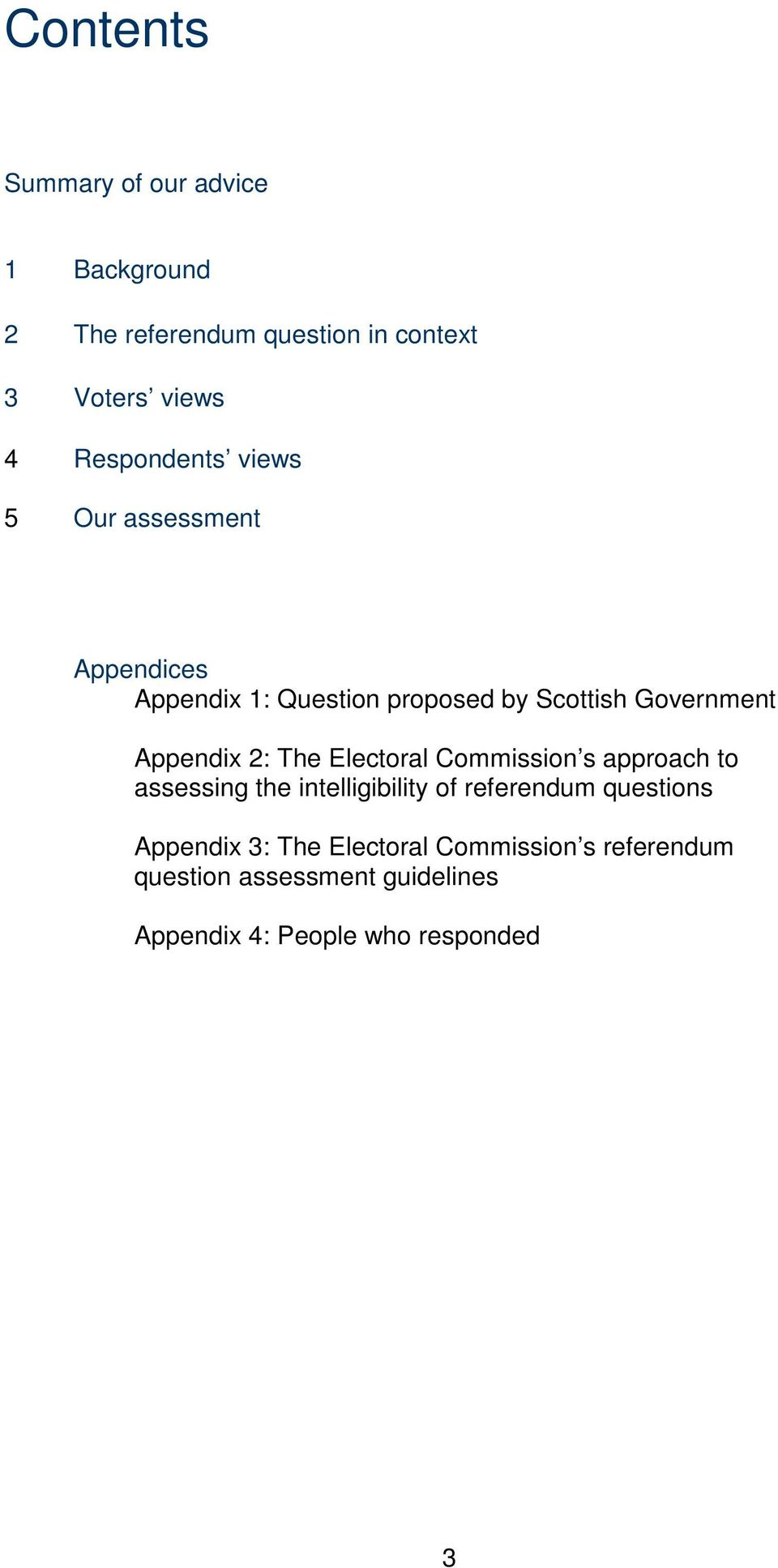 Appendix 2: The Electoral Commission s approach to assessing the intelligibility of referendum questions