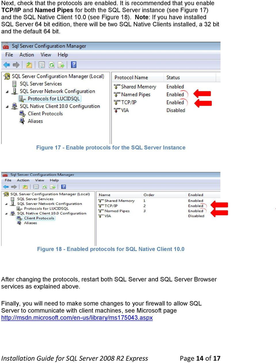 Figure 17 - Enable protocols for the SQL Server Instance Figure 18 - Enabled protocols for SQL Native Client 10.