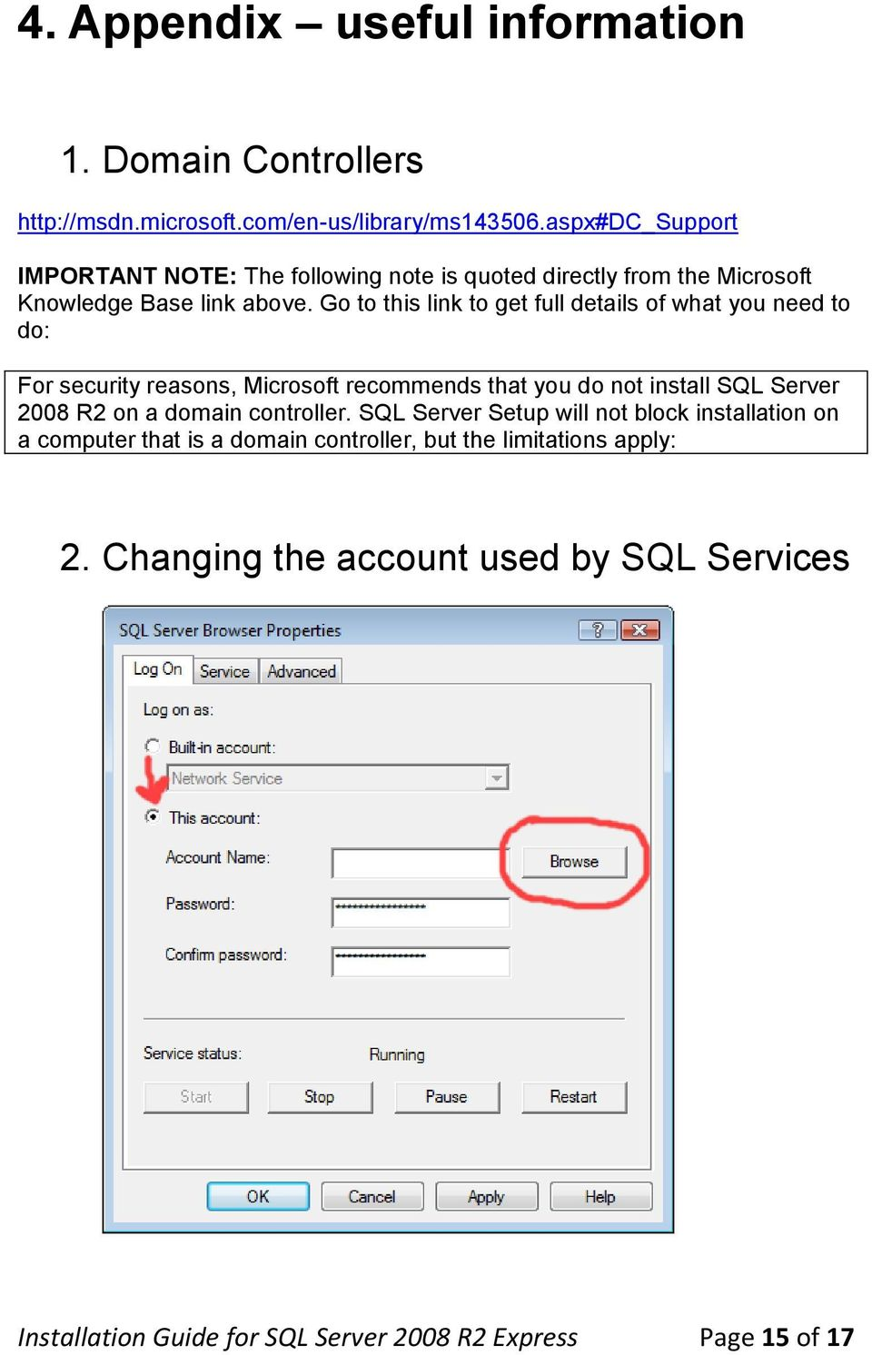 Go to this link to get full details of what you need to do: For security reasons, Microsoft recommends that you do not install SQL Server 2008 R2 on a