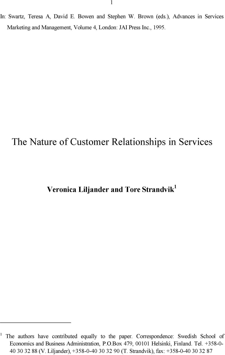 The Nature of Customer Relationships in Services Veronica Liljander and Tore Strandvik 1 1 The authors have contributed