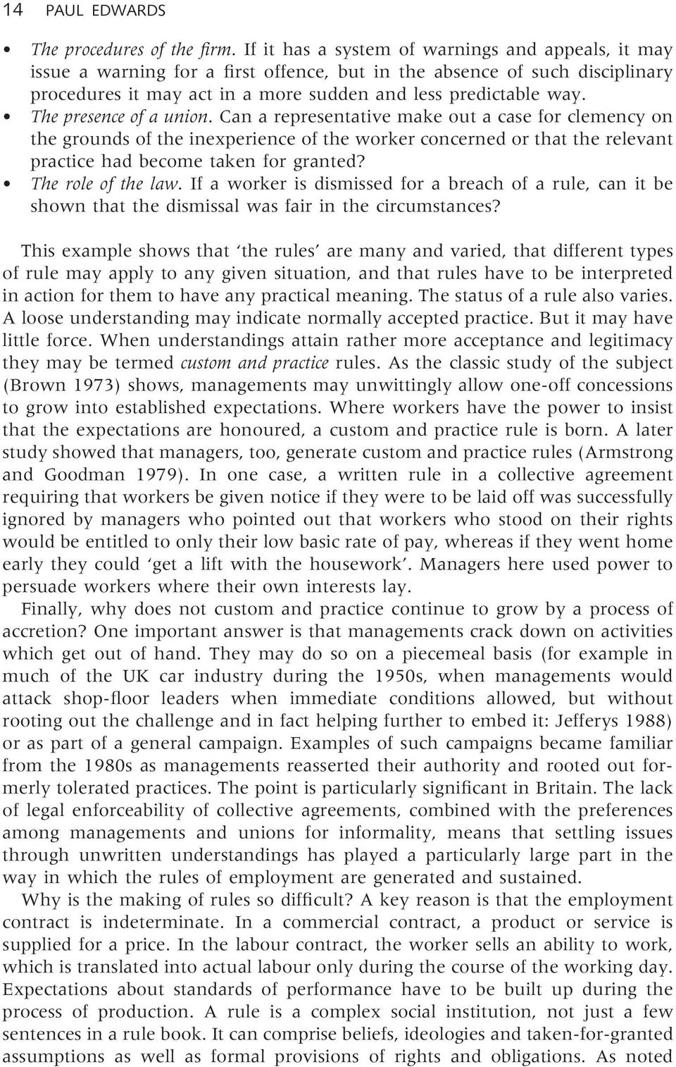 The presence of a union. Can a representative make out a case for clemency on the grounds of the inexperience of the worker concerned or that the relevant practice had become taken for granted?