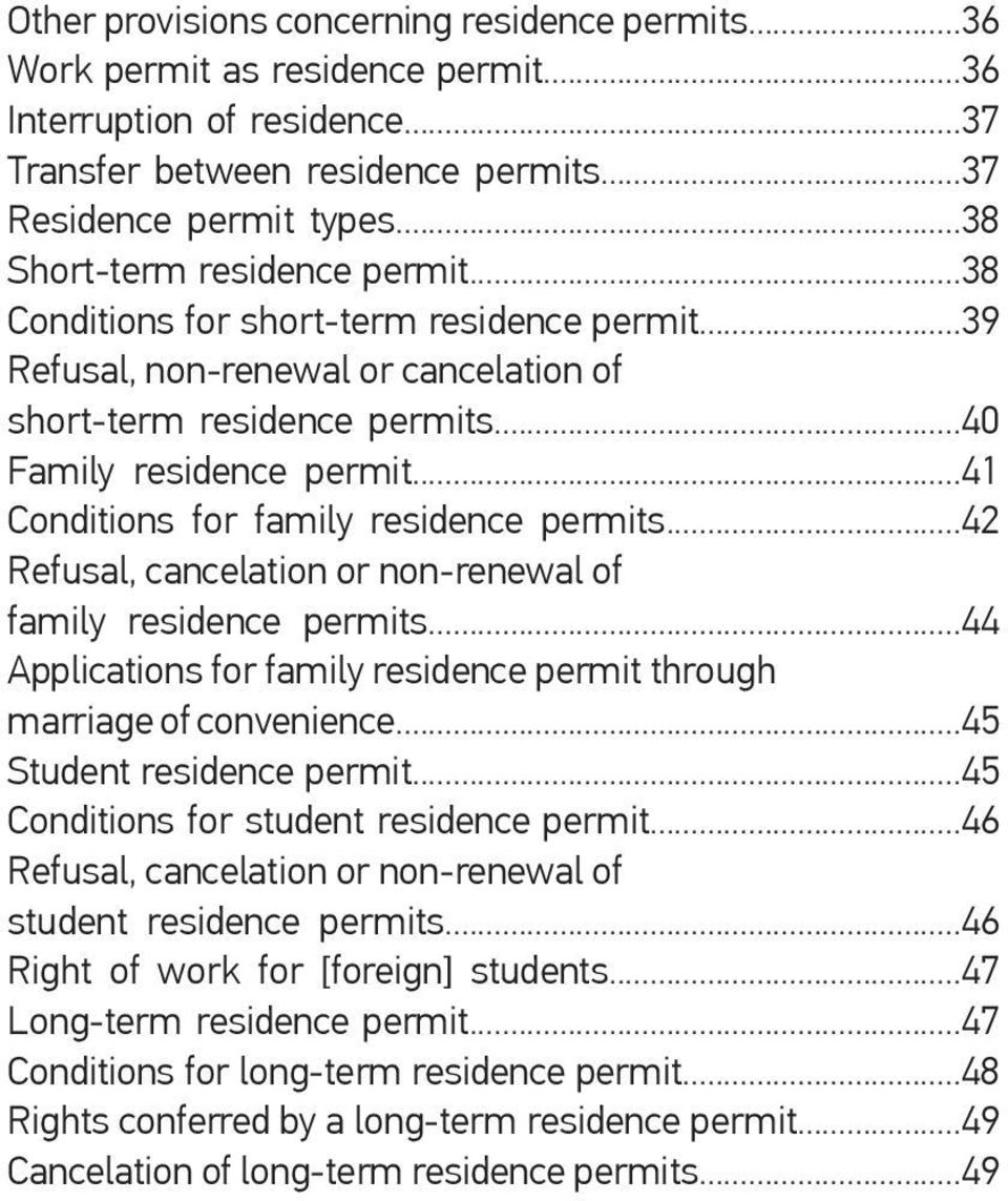 ..41 Conditions for family residence permits...42 Refusal, cancelation or non-renewal of family residence permits...44 Applications for family residence permit through marriage of convenience.
