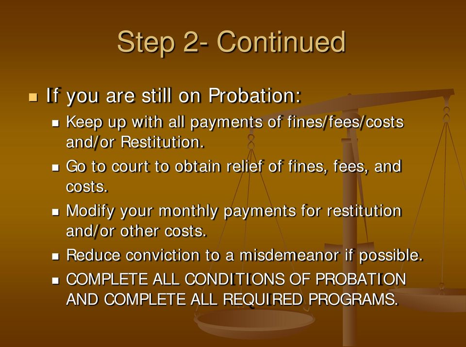 Go to court to obtain relief of fines, fees, and costs.