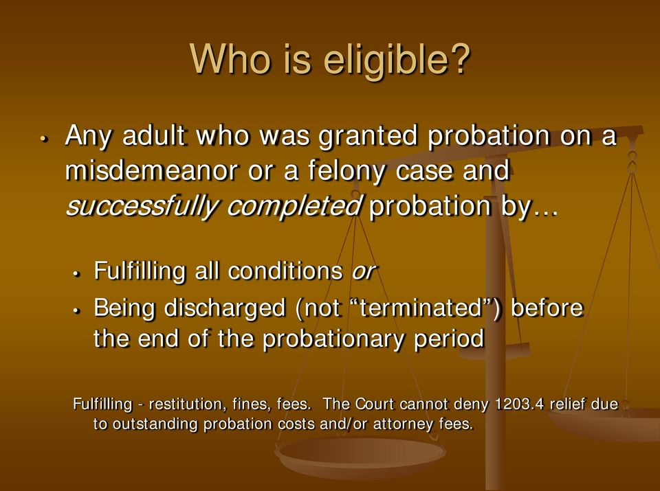 completed probation by Fulfilling all conditions or Being discharged (not terminated )