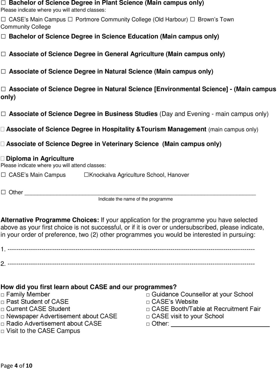 Natural Science [Environmental Science] - (Main campus only) Associate of Science Degree in Business Studies (Day and Evening - main campus only) Associate of Science Degree in Hospitality &Tourism