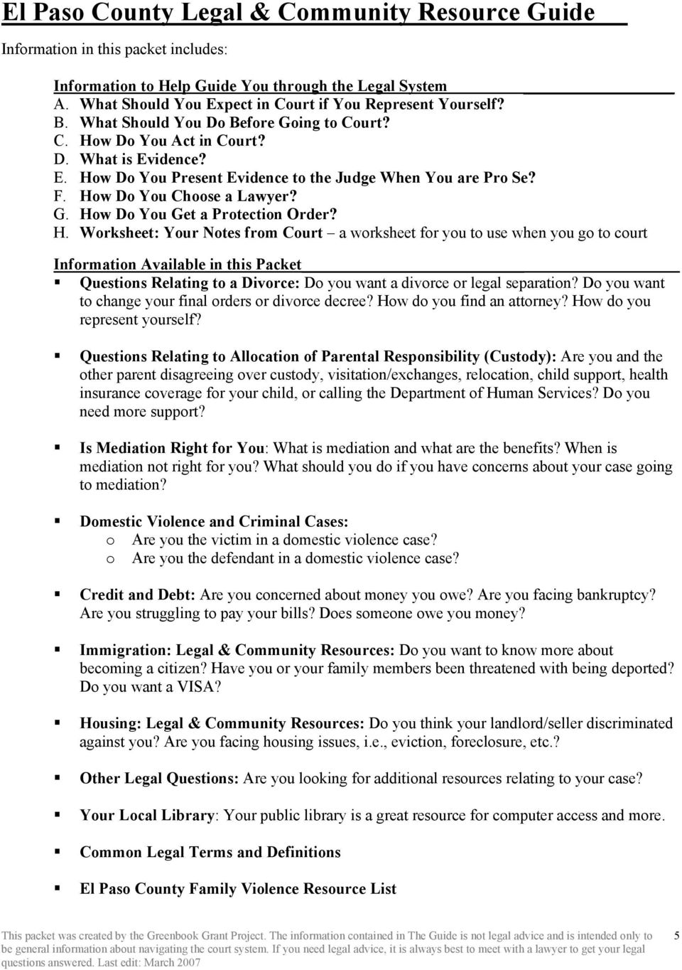 F. How Do You Choose a Lawyer? G. How Do You Get a Protection Order? H. Worksheet: Your Notes from Court a worksheet for you to use when you go to court Information Available in this Packet Questions Relating to a Divorce: Do you want a divorce or legal separation?