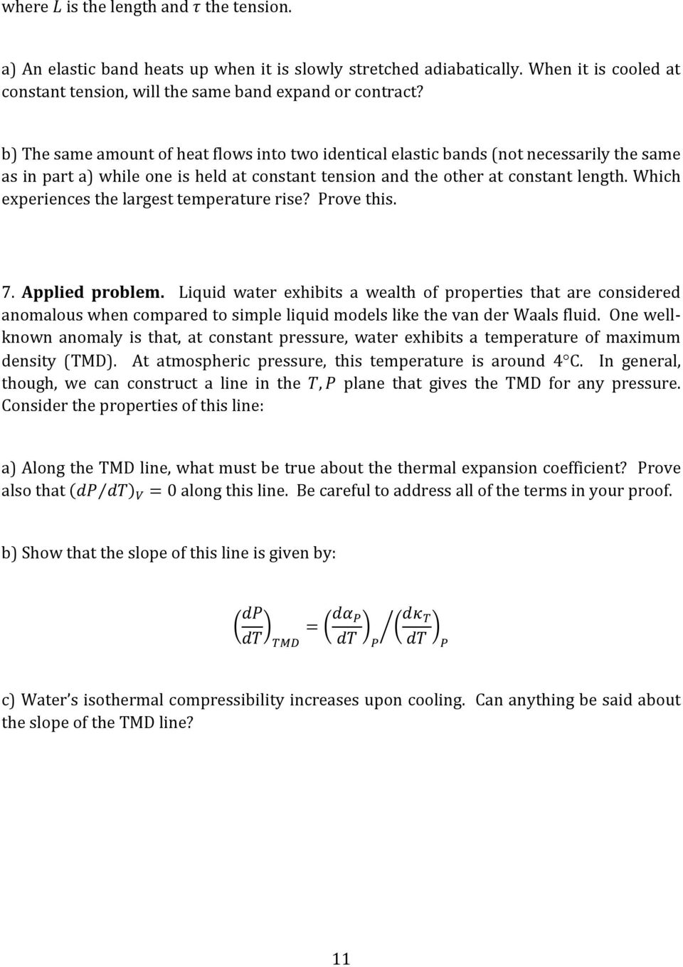 Which experiences the largest temperature rise? Prove this. 7. Applied problem.