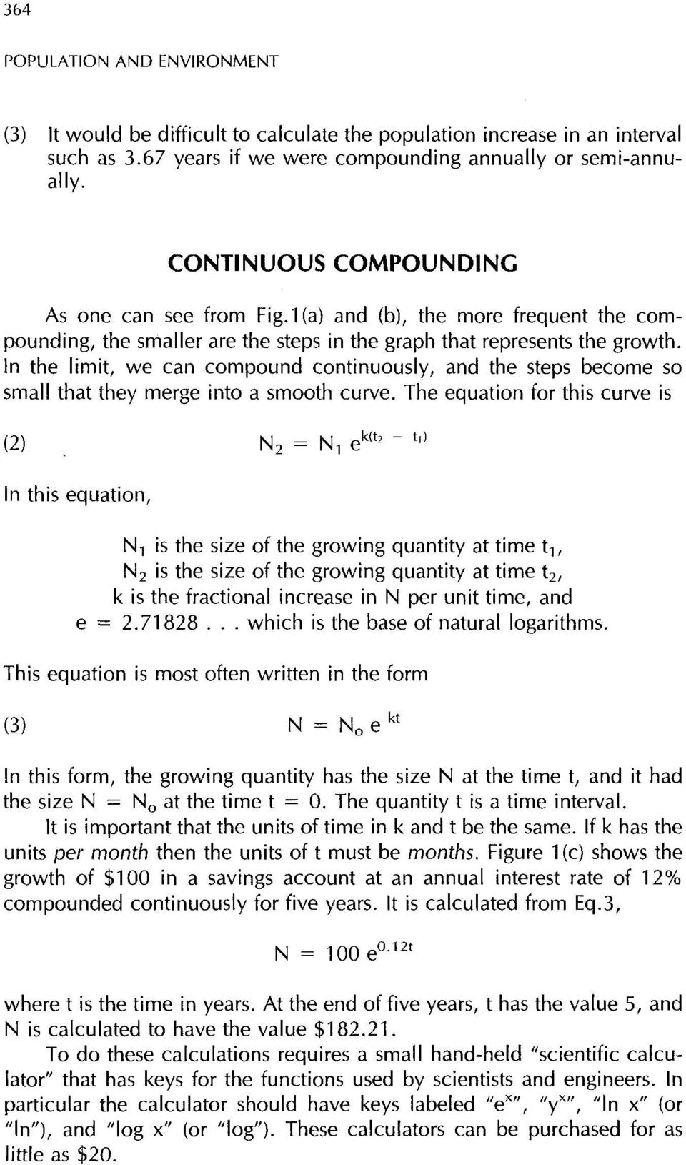 n the limit, we can compound continuously, and the steps become so small that they merge into a smooth curve.