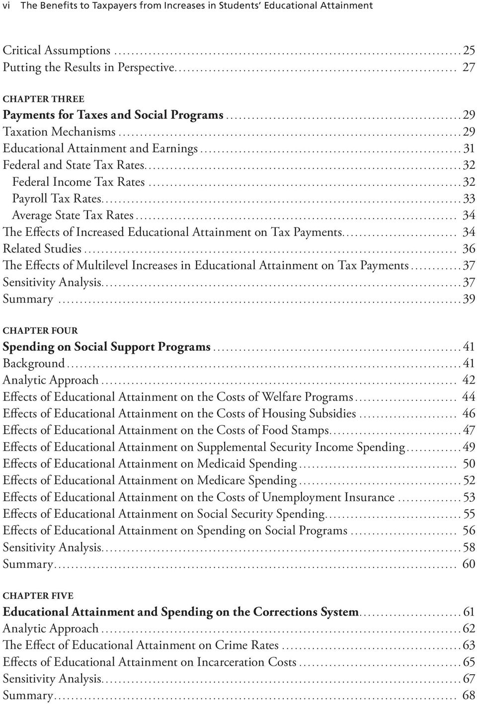 .. 34 The Effects of Increased Educational Attainment on Tax Payments... 34 Related Studies... 36 The Effects of Multilevel Increases in Educational Attainment on Tax Payments...37 Sensitivity Analysis.