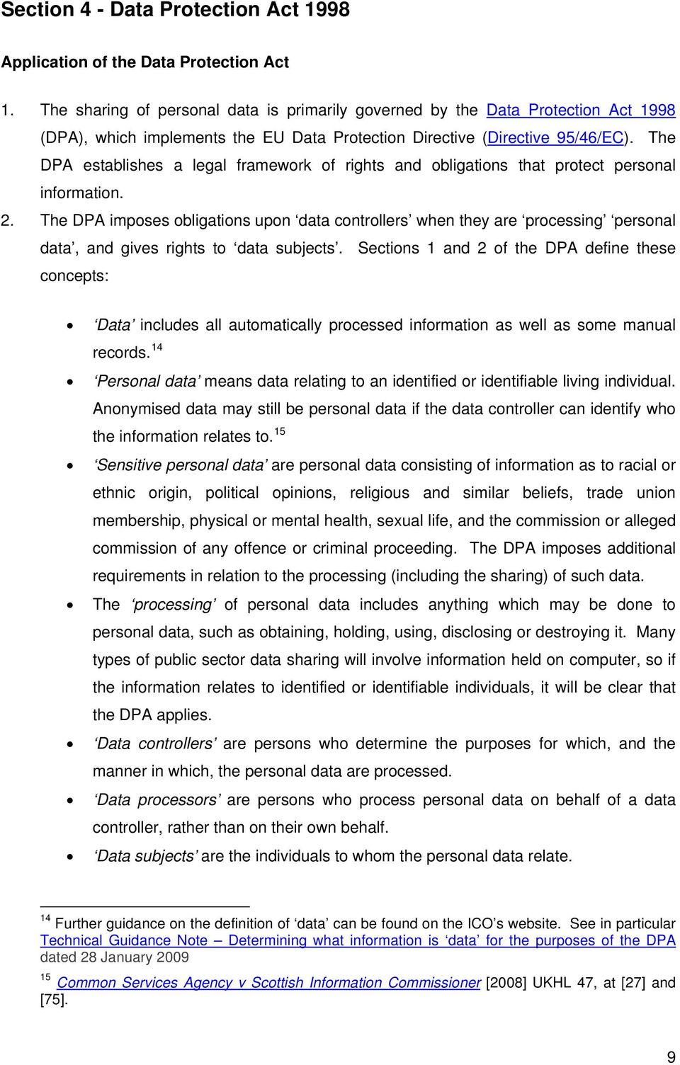 The DPA establishes a legal framework of rights and obligations that protect personal information. 2.