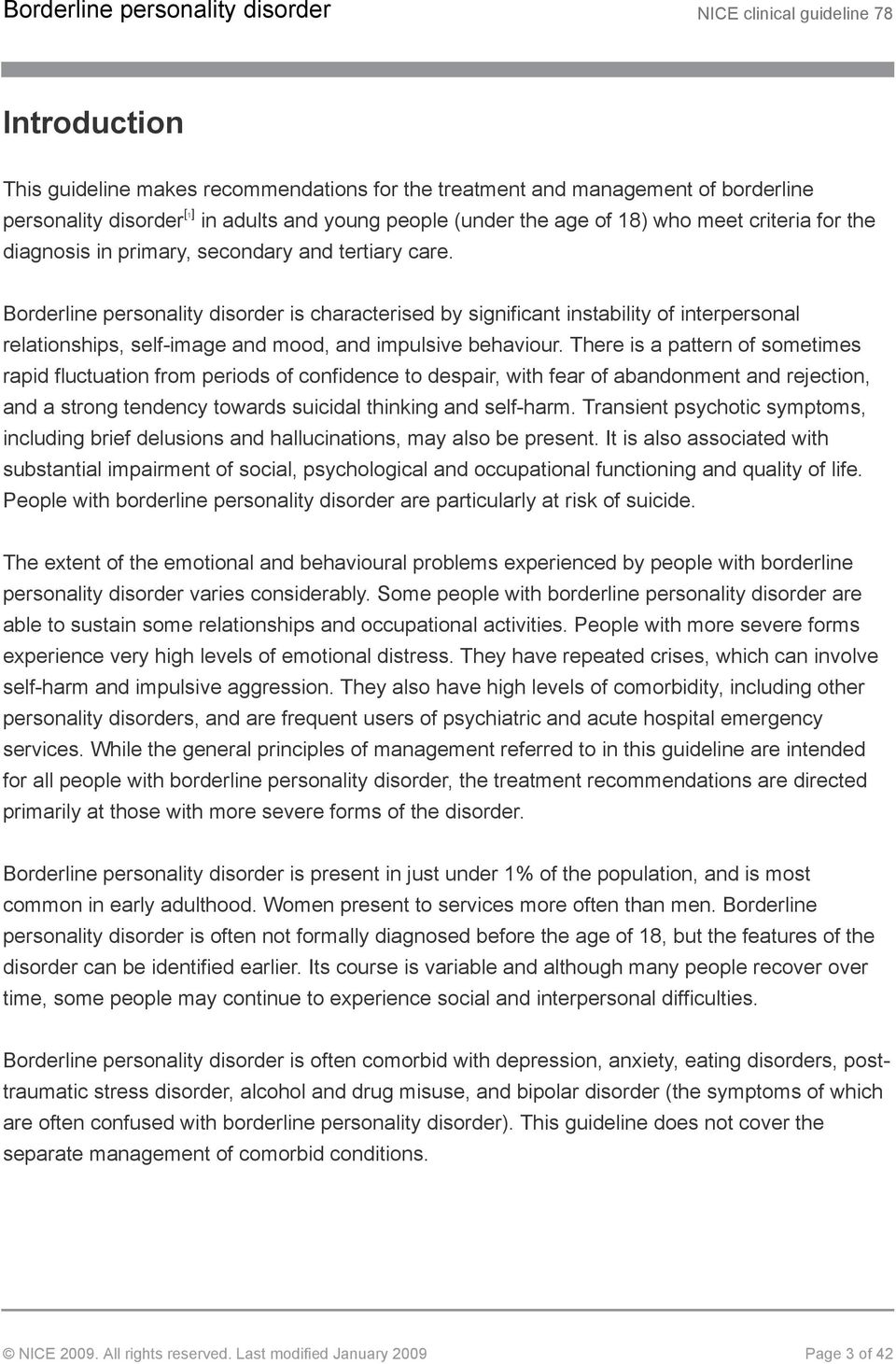 Borderline personality disorder is characterised by significant instability of interpersonal relationships, self-image and mood, and impulsive behaviour.