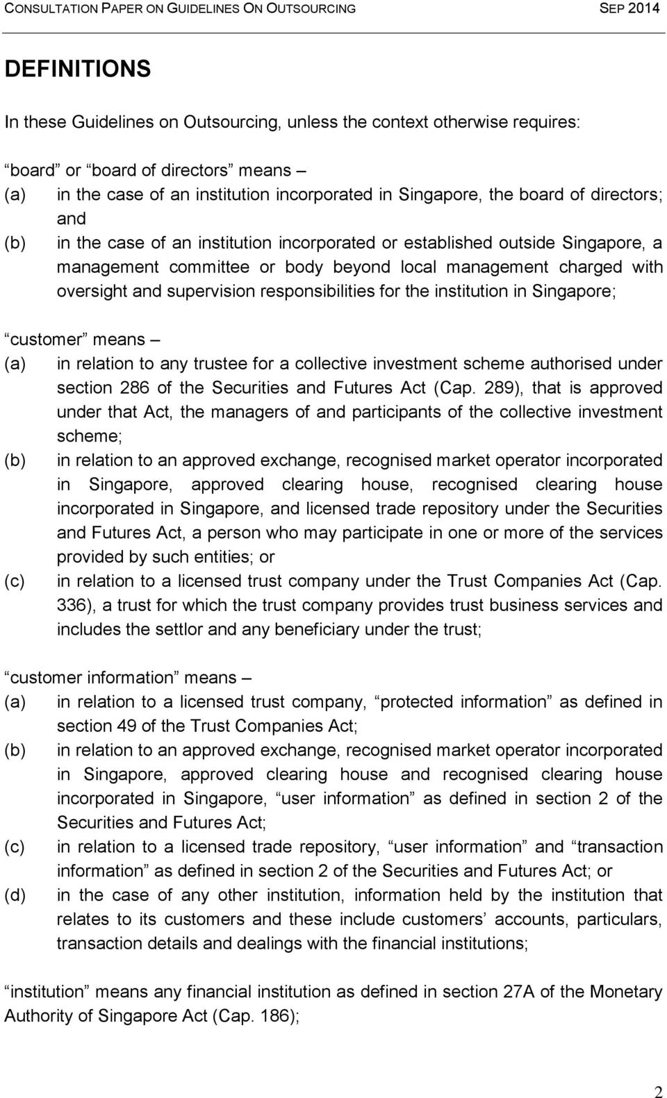 responsibilities for the institution in Singapore; customer means (a) in relation to any trustee for a collective investment scheme authorised under section 286 of the Securities and Futures Act (Cap.