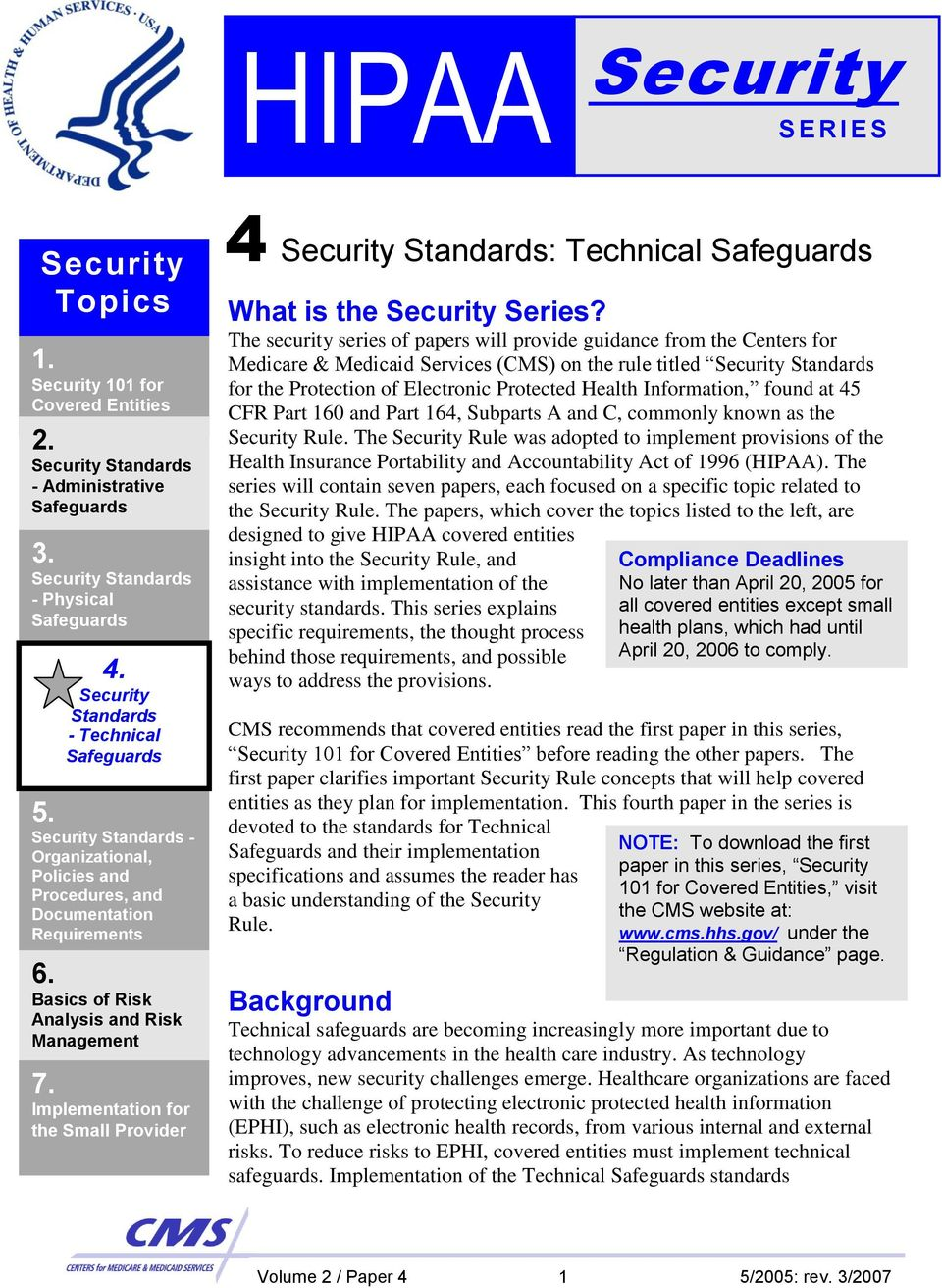 Implementation for the Small Provider 4 Security Standards: Technical Safeguards What is the Security Series?