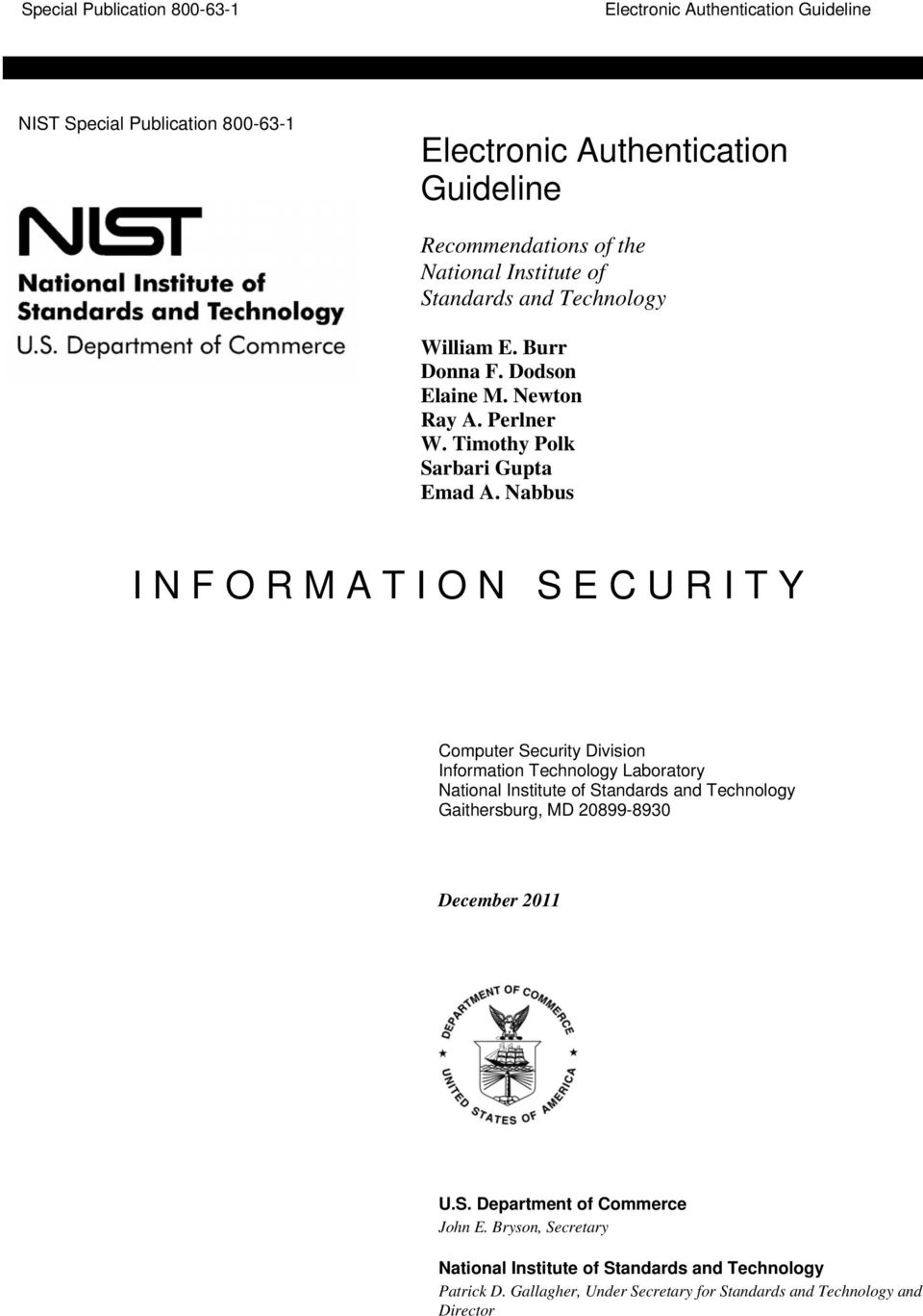 Nabbus I N F O R M A T I O N S E C U R I T Y Computer Security Division Information Technology Laboratory National Institute of Standards and Technology
