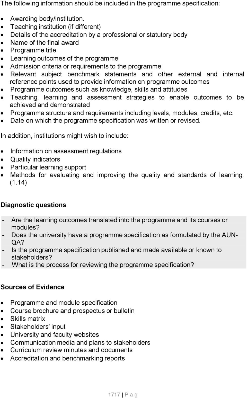 requirements to the programme Relevant subject benchmark statements and other external and internal reference points used to provide information on programme outcomes Programme outcomes such as