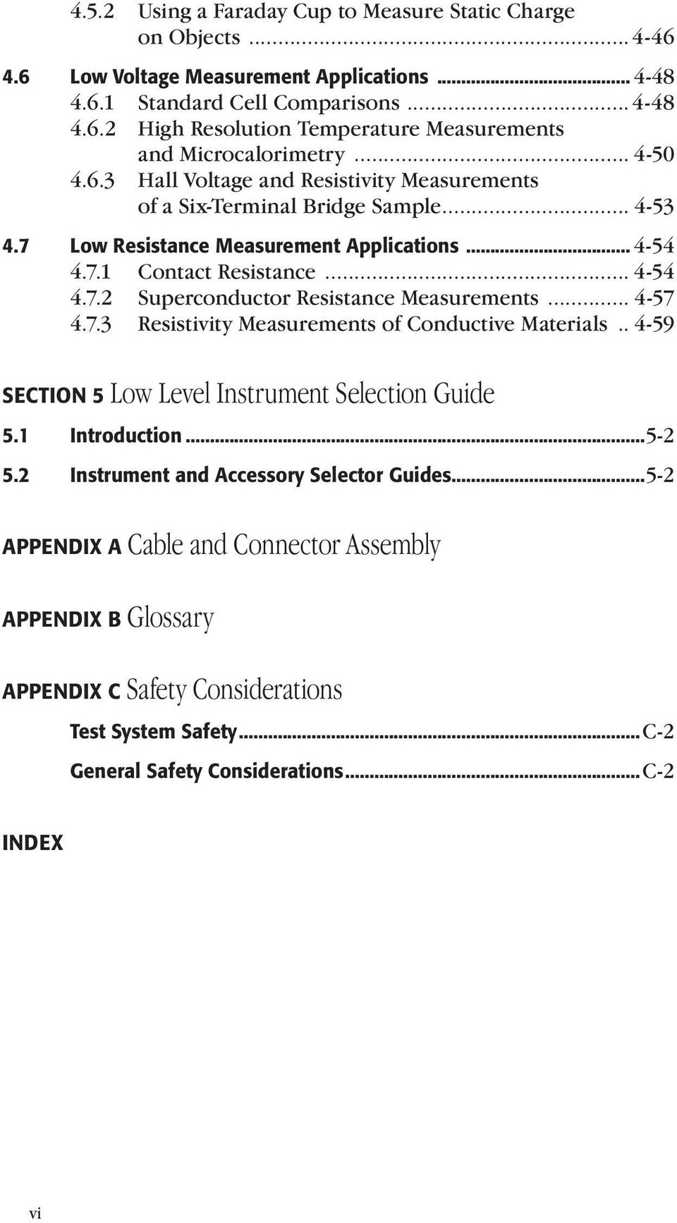 .. 4-57 4.7.3 Resistivity Measurements of Conductive Materials... 4-59 SECTION 5 Low Level Instrument Selection Guide 5.1 Introduction...5-2 5.2 Instrument and Accessory Selector Guides.