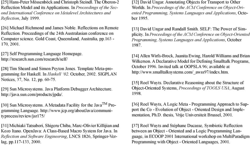 Proceedings of the 24th Australasian conference on Computer science. Gold Coast, Queensland, Australia, pp.163-170, 2001. [27] Self Programming Language Homepage. http://research.sun.