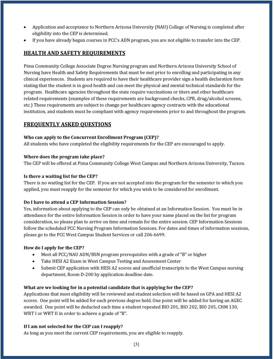 HEALTH AND SAFETY REQUIREMENTS Pima Community College Associate Degree Nursing program and Northern Arizona University School of Nursing have Health and Safety Requirements that must be met prior to