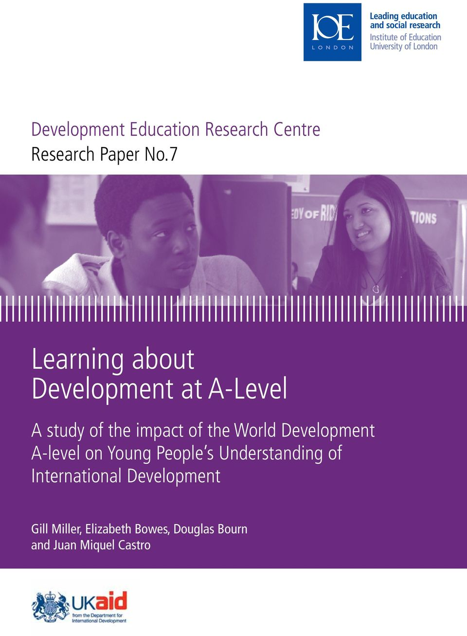 ac.uk www.ioe.ac.uk Learning about Development at A-Level A study of the impact of the World