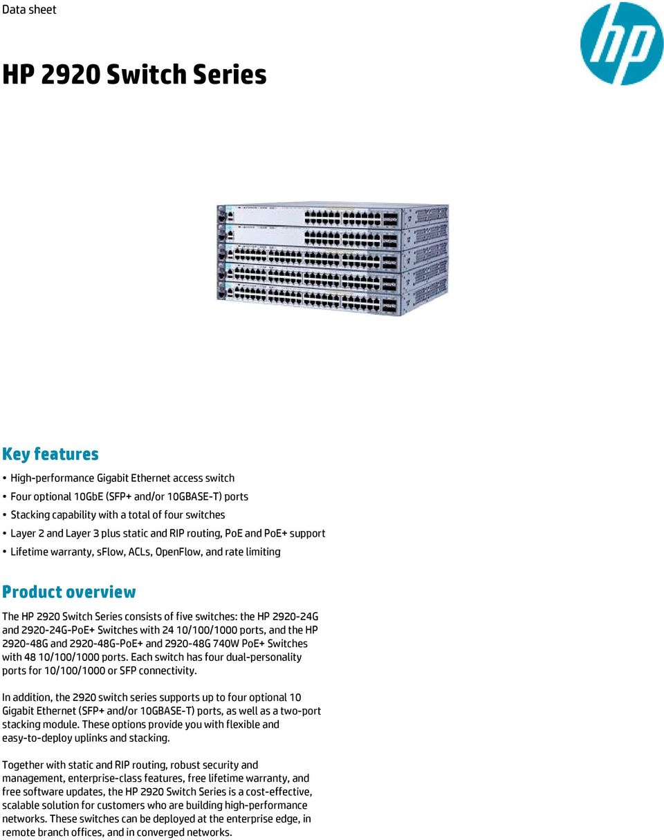 HP 2920-24G and 2920-24G-PoE+ Switches with 24 10/100/1000 ports, and the HP 2920-48G and 2920-48G-PoE+ and 2920-48G 740W PoE+ Switches with 48 10/100/1000 ports.