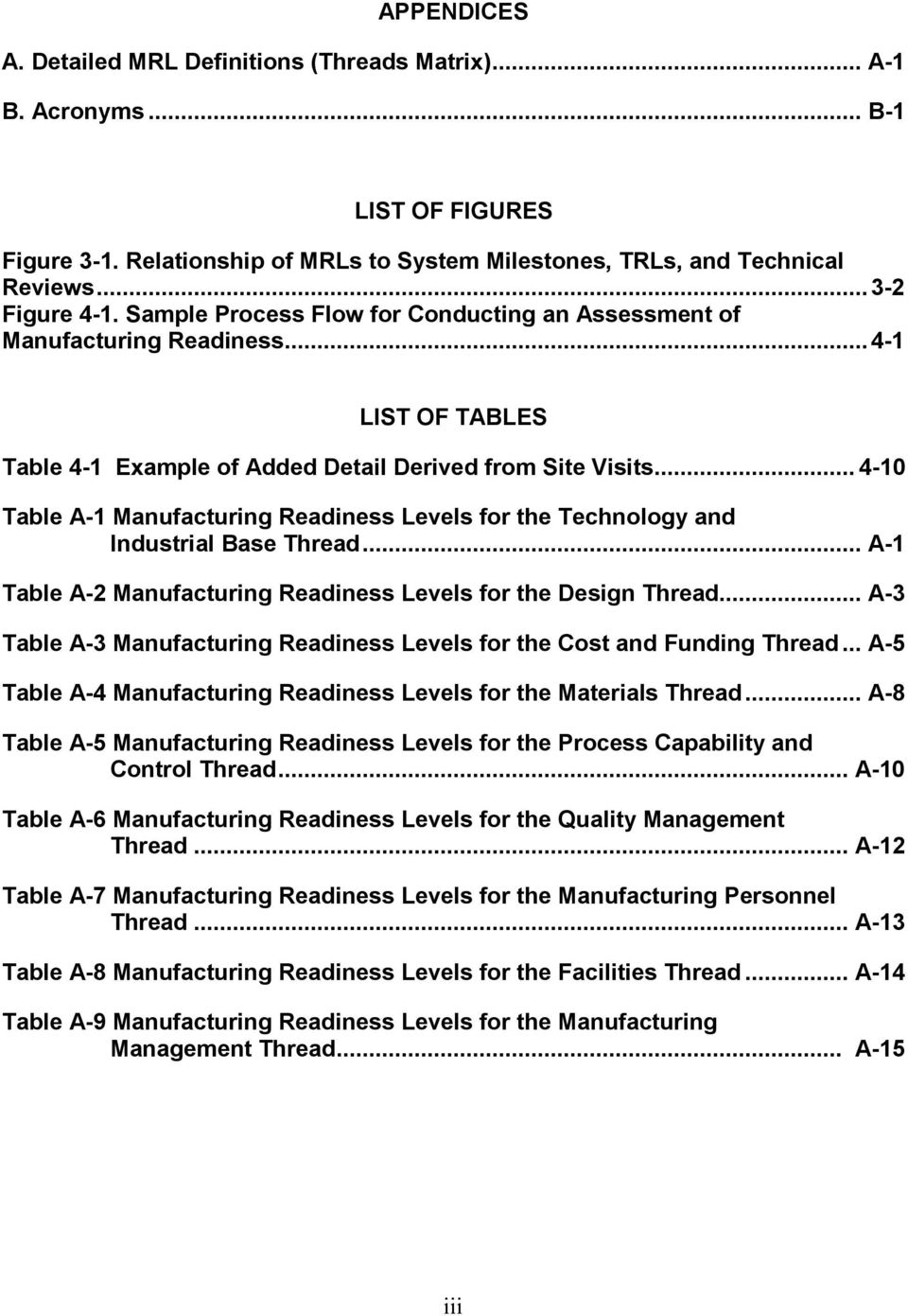 .. 4-10 Table A-1 Manufacturing Readiness Levels for the Technology and Industrial Base Thread... A-1 Table A-2 Manufacturing Readiness Levels for the Design Thread.