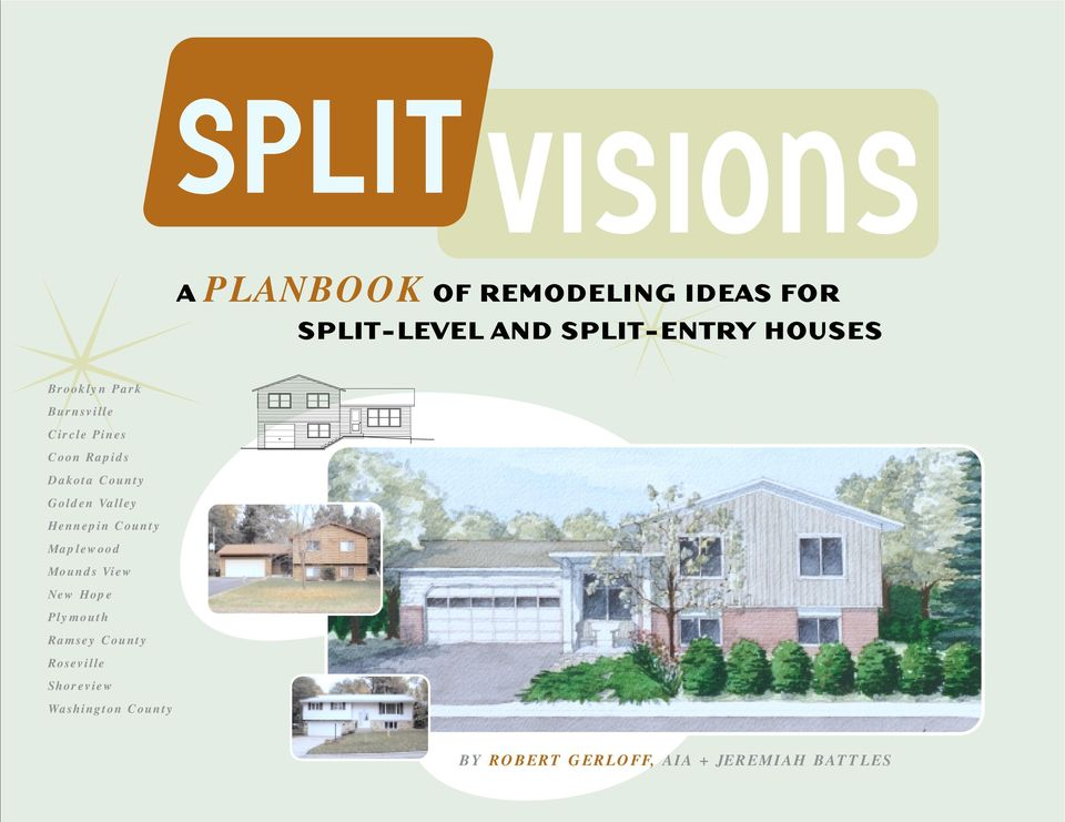 Rosevlle Shorevew Washngton County SPLIT VISIONS A PLANBOOK OF REMODELING