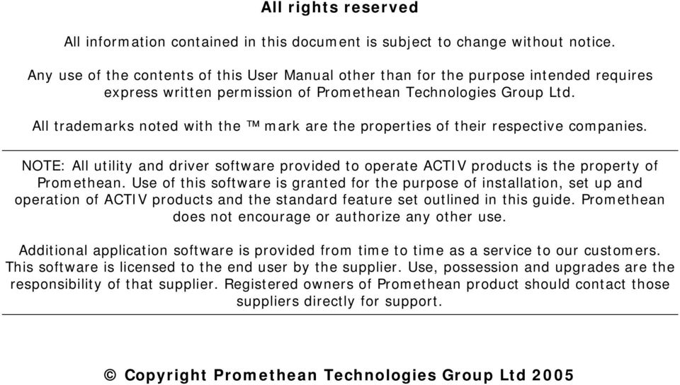 All trademarks noted with the mark are the properties of their respective companies. NOTE: All utility and driver software provided to operate ACTIV products is the property of Promethean.
