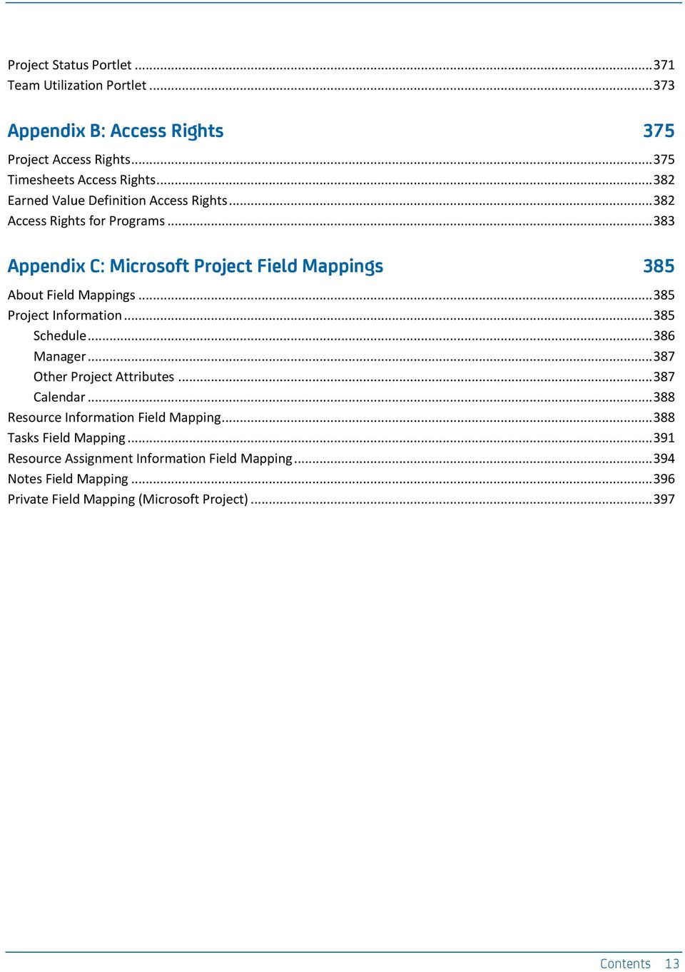 .. 385 Project Information... 385 Schedule... 386 Manager... 387 Other Project Attributes... 387 Calendar... 388 Resource Information Field Mapping.