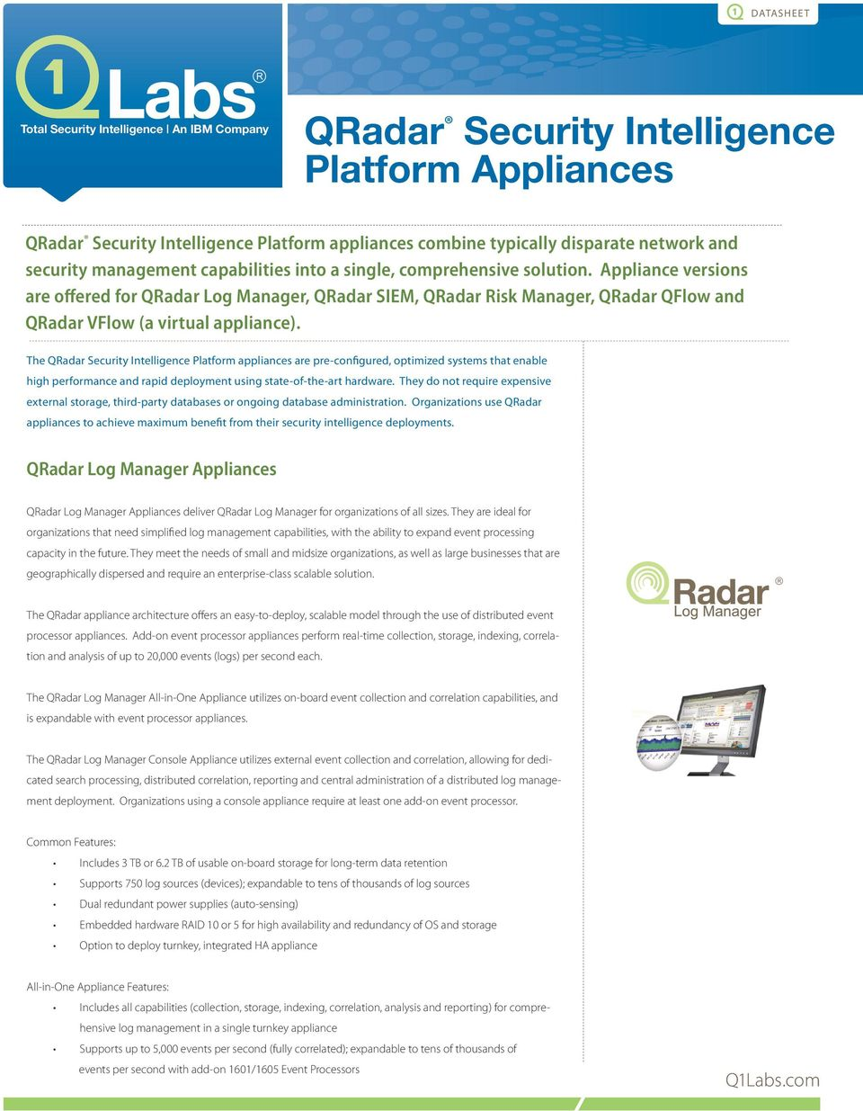 Appliance versions are offered for QRadar Log Manager, QRadar SIEM, QRadar Risk Manager, QRadar QFlow and QRadar VFlow (a virtual appliance).